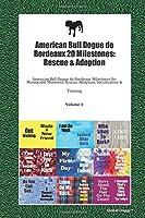 American Bull Dogue de Bordeaux 20 Milestones: Rescue & Adoption: American Bull Dogue de Bordeaux Milestones for Memorable Moments, Rescue, Adoption, Socialization & Training Volume 1