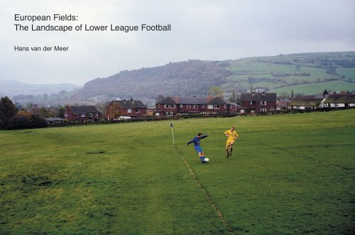 European Fields: The Landscape of Lower League Footballの詳細を見る