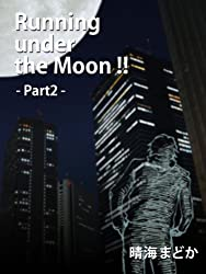 Running under the Moon!! ――Part2