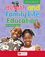Health and Family Life Education Activity Book 5: for primary level