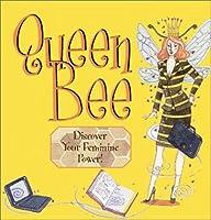 Queen Bee: Discover Your Feminine Power!