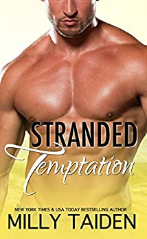 Stranded Temptation: A Flaming Romance by [Taiden, Milly]