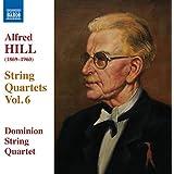 Hill: Quartets Vol 6