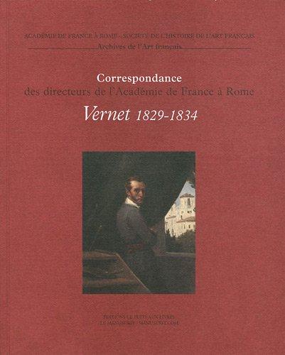 Correspondance des directeurs de l'Académie de France à Rome : Tome 5, Horace Vernet 1829-1834