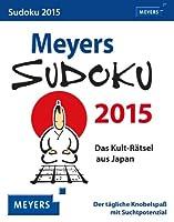 Meyers Sudoku 2015: Das Kult-Raetsel aus Japan. Der taegliche Knobelspass mit Suchtpotenzial