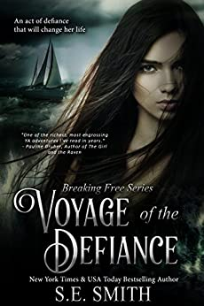 Voyage of the Defiance: Teen & Young Adult (Breaking Free Book 1) by [Smith, S.E.]