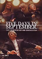 Five Days in September - The Rebirth of an Orchestra