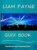 Liam Payne Ultimate Quiz Book (English Edition)