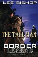 The Tall Man: Border Legend Trilogy