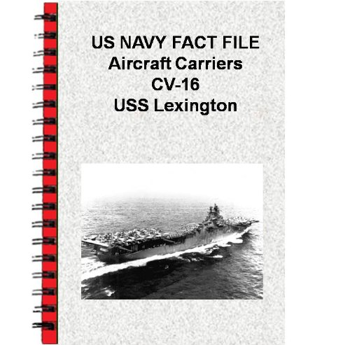 US NAVY FACT FILE Aircraft Carriers CV-16 USS Lexington (English Edition)