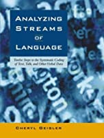Analyzing Streams of Language: Twelve Steps to the Systematic Coding of Text, Talk, and Other Verbal Data