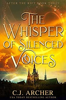 The Whisper of Silenced Voices (After The Rift Book 3) by [Archer, C.J.]