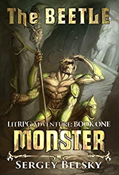 Monster [LitRPG series: The Beetle] by [Belsky, Sergey]
