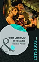 Mummy Mystery (Mills & Boon Intrigue)