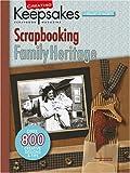Creating Keepsakes: Scrapbooking Family Heritage (Leisure Arts #15938)