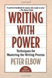 Writing With Power: Techniques for Mastering the Writing Process