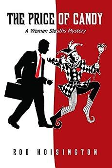 The Price of Candy: A Women Sleuths Mystery (Sandy Reid Mystery Series Book 2) by [Hoisington, Rod]