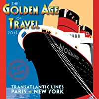 The Golden Age of Travel 2015 Calendar