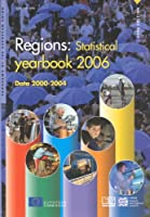 Regions, Statistical Yearbook, 2006 Edition: Data 2000-2004 (Eurostat - Panorama of the European Union)