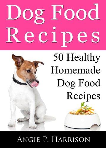 Dog food recipes 50 healthy homemade dog food recipes ebook angie dog food recipes 50 healthy homemade dog food recipes by harrison angie p forumfinder Images