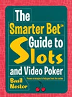The Smarter Bet Guide to Slots & Video Poker (Smarter Bet Guides)