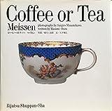 コーヒーorティー―マイセン