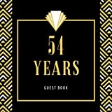 54 Years Guest Book: Happy 54th Birthday Celebrating, Message Logbook Keepsake Memory Diary Notebook for Sign In Classic &Retro Black Gold Gifts for Men, Women  - Birthday Party Guests, Family and Friends to Write Messages, Best Wishes