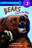 Bears: Life in the Wild (Step into Reading)