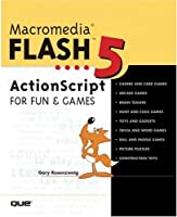 Macromedia Flash 5 ActionScript for Fun and Games (Que-Consumer-Other)