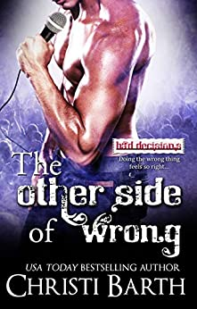 The Other Side of Wrong (Bad Decisions Book 3) by [Barth, Christi]