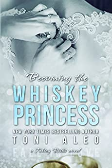 Becoming the Whiskey Princess (Taking Risks Book 2) by [Aleo, Toni]