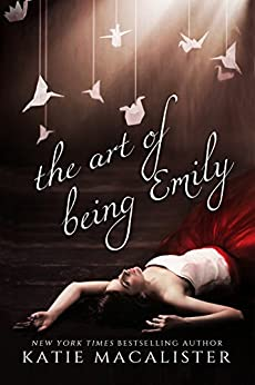 The Art of Being Emily (Emily Compendium Book 1) by [MacAlister, Katie]