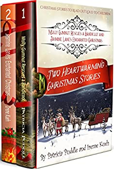 Two Heartwarming Christmas Stories: Molly Gumnut Rescues a Bandicoot & Jasmine Lane's Enchanted Christmas by [Puddle, Patricia, Kueh, Irene]