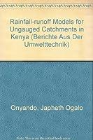 Rainfall-runoff Models for Ungauged Catchments in Kenya (Berichte Aus Der Umwelttechnik)