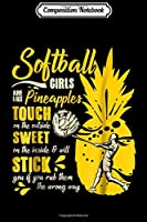 Composition Notebook: Softball Girls Are Like Pineapples Tough Sweet Stick  Journal/Notebook Blank Lined Ruled 6x9 100 Pages