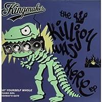 Kingmaker / The Killjoy Was Here EP