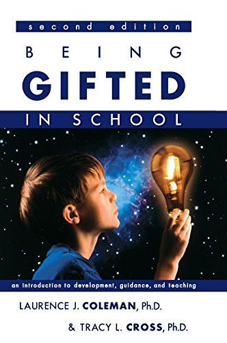 Download Being Gifted in School: An Introduction to Development, Guidance, And Teaching 1593631545