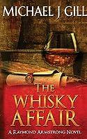 The Whisky Affair: Raymond Armstrong Novel