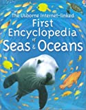 The Usborne First Encyclopedia of Seas and Oceans (First Encyclopedias)