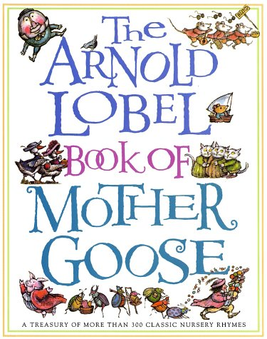 The Arnold Lobel Book of Mother Goose: A Treasury of More Than 300 Classic Nursery Rhymes (Treasured Gifts for the Holidays)の詳細を見る