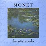 Monet: The Artist Speaks (Artist Speaks S.)
