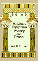 Ancient Egyptian Poetry and Prose