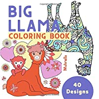 Big Llama Coloring Book: Compilation of our Llama Coloring Books with a 40 Designs
