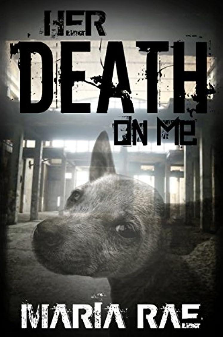 眩惑する信頼性同情的Her Death On Me (English Edition)