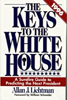 The Keys to the White House, 1996: A Surefire Guide to Predicting the Next President