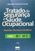 Tratado de Segurança e Saúde Ocupacional - Volume 2. NR 7 a NR 12. Coleção Aspectos Técnicos e Jurídicos