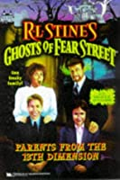 PARENTS FROM THE 13TH DIMENSION R L STINES GHOSTS OF FEAR STREET 27 (R. L. Stine's Ghosts of Fear Street)