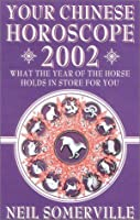 Your Chinese Horoscope 2002: What the Year of the Horse Holds in Store for You