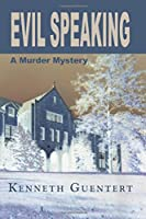 Evil Speaking: A Murder Mystery