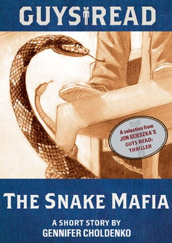 Download Guys Read: The Snake Mafia: A Short Story from Guys Read: Thriller (English Edition) B004XVMVNQ